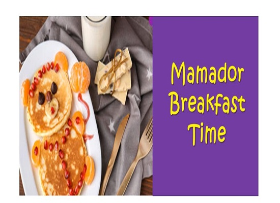 Mamador Breakfast time